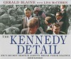 The Kennedy Detail: JFK's Secret Service Agents Break Their Silence - Gerald Blaine, Lisa McCubbin, Alan Sklar