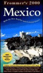 Frommer's Mexico 2000: With the Best Beaches and Colonial Towns - Frommer's, Lynne Bairstow