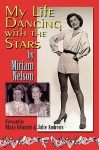 My Life Dancing with the Stars - Miriam E. Nelson, Julie Andrews Edwards, Blake Edwards