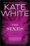 The Sixes - Kate White