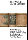 The World's Great Classics - Richard Henry Stoddard, Timothy Dwight, Albert Ellery Bergh