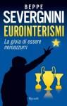 Eurointerismi: La Gioia Di Essere Neroazzurri - Beppe Severgnini