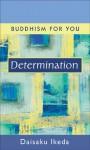 Determination - Daisaku Ikeda
