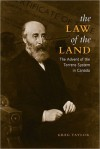 Law of the Land: The Advent of the Torrens System in Canada - Greg Taylor
