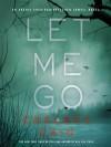 Let Me Go - Chelsea Cain, Christina Delaine