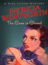 Case is Closed - Patricia Wentworth