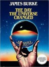 Day the Universe Changed - James Burke