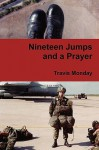 Nineteen Jumps and a Prayer - Travis Monday