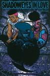 Shadoweyes Volume 2: Shadoweyes in Love - Ross Campbell