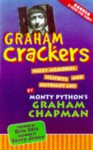 Graham Crackers: Fuzzy Memories, Silly Bits, and Outright Lies - Graham Chapman, Jim Yoakum, John Cleese, Eric Idle, Terry Jones