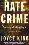 Hate Crime: The Story of a Dragging in Jasper, Texas - Joyce King