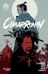 Cimarronin: A Samurai in New Spain #1 - Neal Stephenson, Charles C. Mann, Mark Teppo, Ellis Amdur, Robert Sammelin