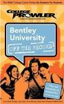 Bentley University, MA (College Prowler: Bentley University Off the Record) - College Prowler, Kelly Carey, Matt Hamman