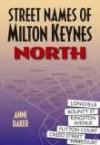 Street Names of Milton Keynes: North - Anne Baker