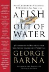 A Fish Out of Water: 9 Strategies to Maximize Your God-Given Leadership Potential - George Barna