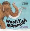Woolly Mammoth - Mick Manning, Brita Granstrom
