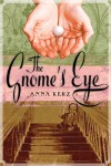 The Gnome's Eye - Anna Kerz