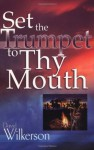 Set the Trumpet to Thy Mouth - David Wilkerson