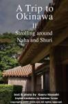 A Trip to Okinawa 2: Strolling around Naha and Shuri - Kaoru Hayashi, Matthew Turner