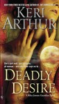 Deadly Desire: A Riley Jenson Guardian Novel - Keri Arthur