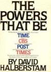 The Powers That Be - David Halberstam