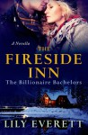 The Fireside Inn: The Billionaire Bachelors - Lily Everett