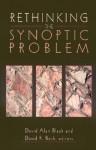Rethinking the Synoptic Problem - David Alan Black