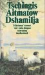 Dshamilja - Chingiz Aitmatov, Tschingis Aitmatov, Gisela Drohla