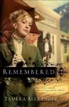 Remembered (Fountain Creek Chronicles Book #3) - Tamera Alexander