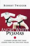 Angry White Pyjamas - Robert Twigger