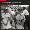 The Photographs of Jack Delano: The Library of Congress (Fields of Vision) - Esmeralda Santiago