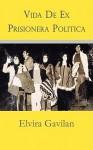 Vida de Ex Prisionera Politica - Elvira Gavilan