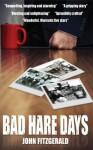 Bad Hare Days - John Fitzgerald