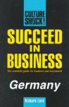Succeed in Business: Germany (Culture Shock! Success Secrets to Maximize Business) - Richard Lord