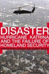 Disaster: Hurricane Katrina and the Failure of Homeland Security - Robert Block, Christopher Cooper