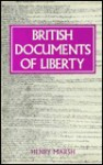 British Documents Of Liberty; From Earliest Times To Universal Suffrage - Henry Marsh