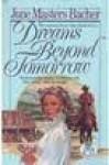 Dreams Beyond Tomorrow - June Masters Bacher