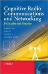 Cognitive Radio Communication and Networking: Principles and Practice - Robert Caiming Qiu, Zhen Hu, Husheng Li, Michael C. Wicks