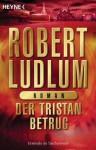 Der Tristan Betrug - Robert Ludlum