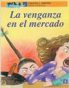 La Venganza En El Mercado - Graciela Montes