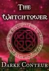 The Watchtower - Darke Conteur