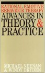 Rational Emotive Behaviour Therapy: Advances in Theory and Practice - Michael Neeman, Windy Dryden