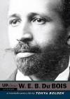 W. E. B Du Bois - Tonya Bolden