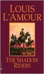 The Shadow Riders - Louis L'Amour