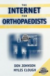 The Internet for Orthopaedists - Don Johnson, Myles Clough