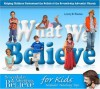 What We Believe for Kids: Helping Children Understand the Beliefs of the Seventh-day Adventist Church - Jerry D. Thomas
