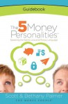 The 5 Money Personalities Guidebook - Scott Palmer, Bethany Palmer