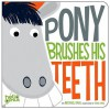 Pony Brushes His Teeth - Michael Dahl, Oriol Vidal