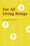 For All Living Beings: A Guide to Buddhist Practice - Hsing Yun, John Gill, Robert Smitheram