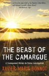 The Beast of the Camargue - Xavier-Marie Bonnot, Ian Monk
